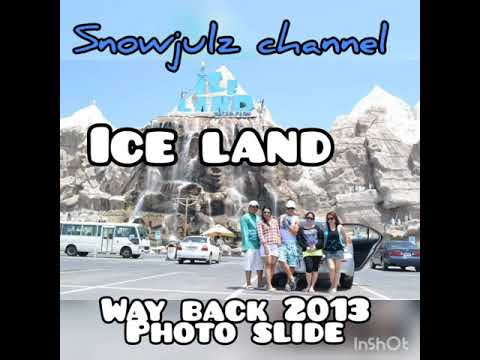 ICE LAND Water Park 2013 || Photo Slide ||  Throwback Series || By Snowjulz Channel