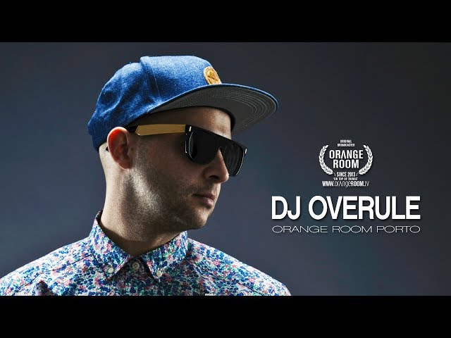 DJ OVERULE x ORANGE ROOM PORTO