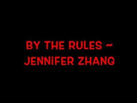 By The Rules ~ Jennifer Zhang (JENerationDIY) Lyrics
