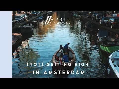 GETTING HIGH IN AMSTERDAM | Travel Guide