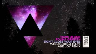 Video Deep House : Marc JB & Polina Griffith - Don't Close Your Eyes (Manuel De La Mare & Joy Remix) download MP3, 3GP, MP4, WEBM, AVI, FLV Oktober 2018