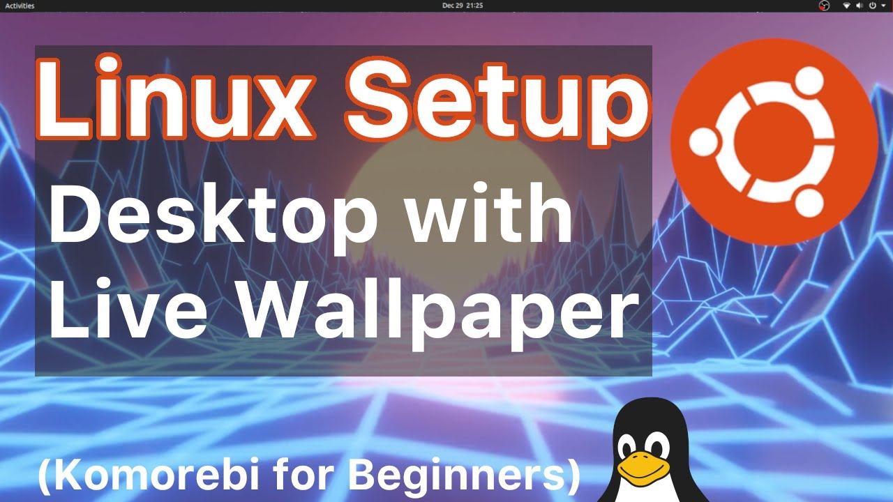 install komorebi and setup a live wallpaper on ubuntu debian linux beginners tutorial youtube install komorebi and setup a live