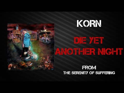 Korn - Die Yet Another Night [Lyrics Video]