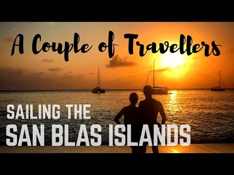 Sailing the San Blas Islands - A Couple of Travellers Episode 11