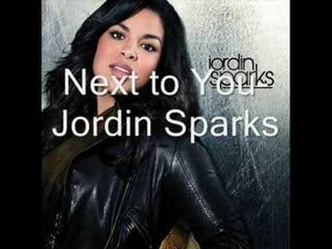 Next To You- Jordin Sparks w/ lyrics