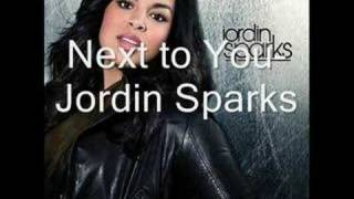 Next To You- Jordin Sparks w/ lyrics