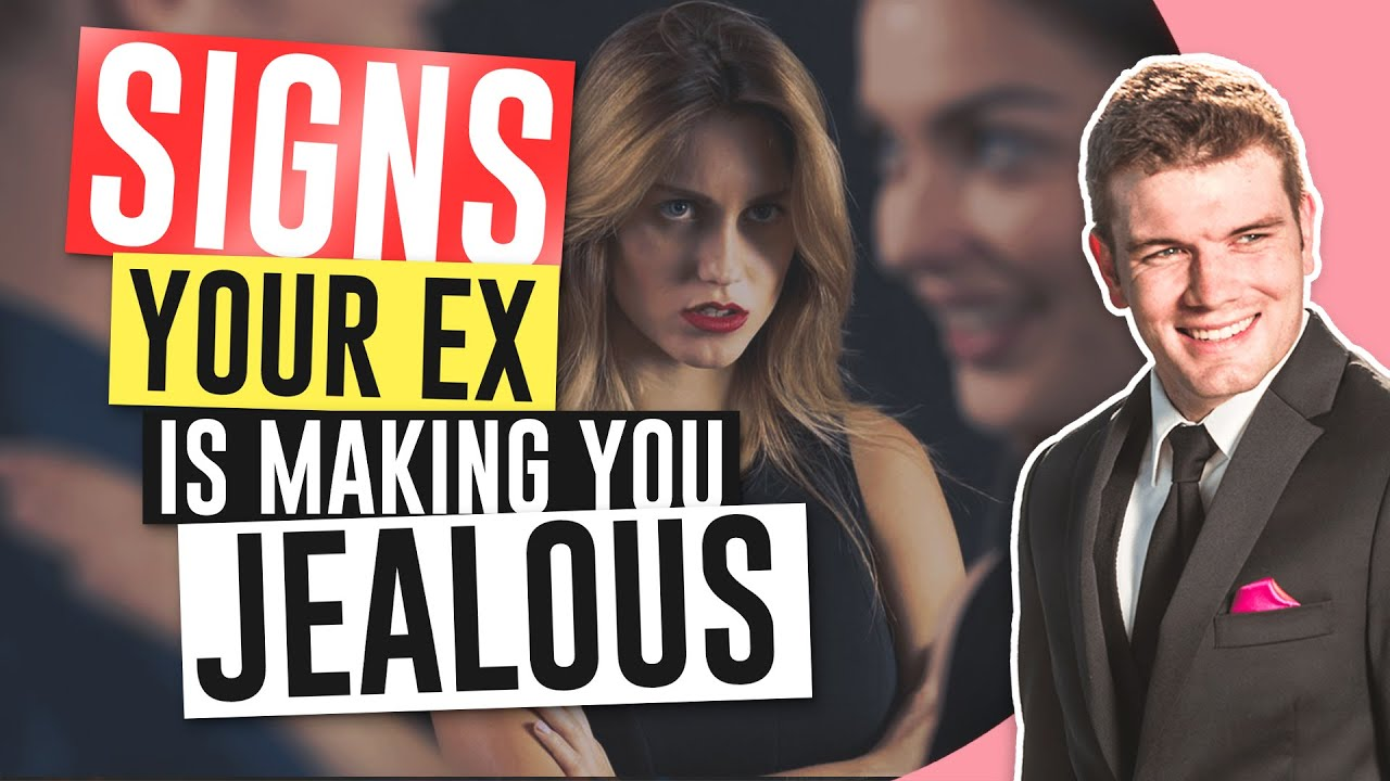 Ex boyfriend your jealous new your signs of is 9 Undeniable