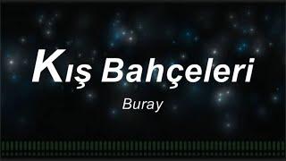 Buray - Kış Bahçeleri (Karaoke)