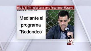 Hijo de 'El Tío' realizó donativos a la Fundación de Rafael Márquez