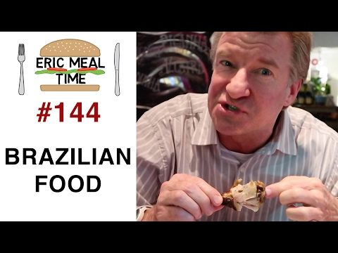 Brazilian Food - Eric Meal Time #144