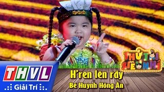 THVL | Thử tài siêu nhí - Tập 5: H'ren lên rẫy - Bé Huỳnh Hồng Ân