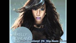 Kelly Rowland  Ft  Big Sean - Lay It On Me - Dj Reuven Ohayon Remix + Download
