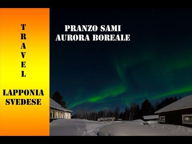 Lapponia Svedese: pranzo Sami e Aurora boreale