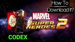 How To Download LEGO Marvel Super Heroes 2  For PC (CODEX)