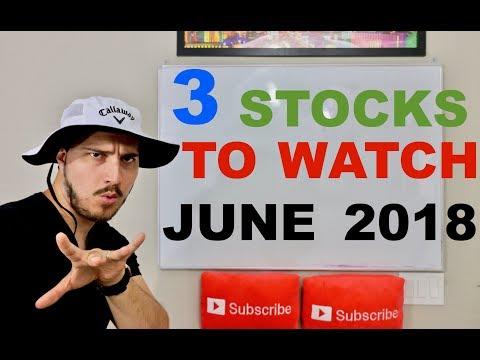 3 Stocks to Watch! June 2018
