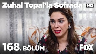 Zuhal Topal'la Sofrada 168. Bölüm