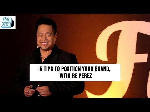 Positioning Your Brand: 5 Tips to Position Your Brand, with Re Perez