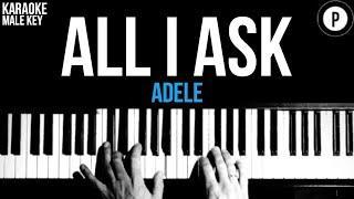 Adele - All I Ask Karaoke SLOWER Piano Acoustic Instrumental Cover Lyrics MALE KEY