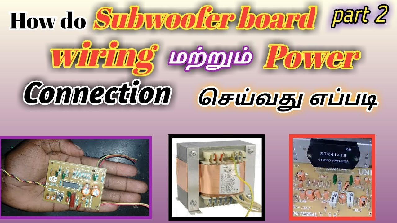 How Do Subwoofer Board Wiring And Power Audio Input Connection Nail Video Tamil Part 2