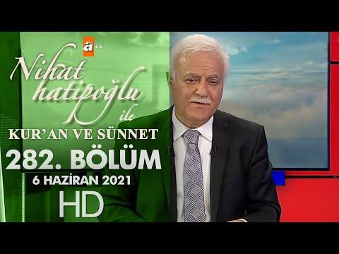 Nihat Hatipoğlu ile Kur'an ve Sünnet - 6 Haziran 2021