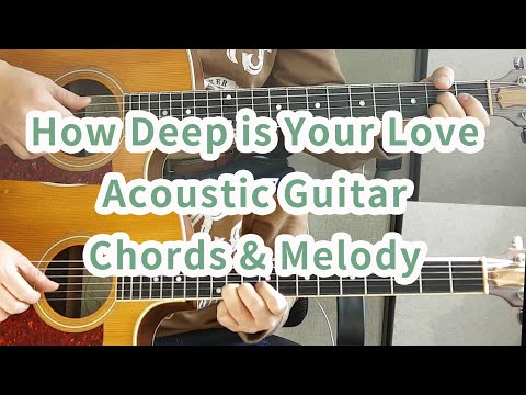 how-deep-is-your-love-acoustic-guitar(-with-chords)