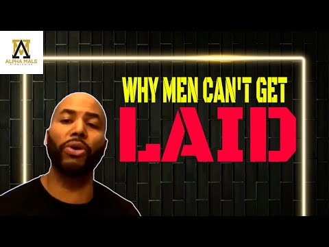 The number 1 reason most men can't get laid