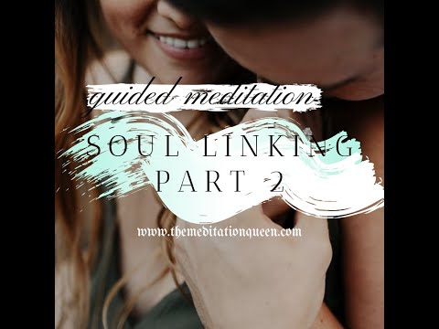 Guided Meditation - Ep. 29 Soul Linking Part 2