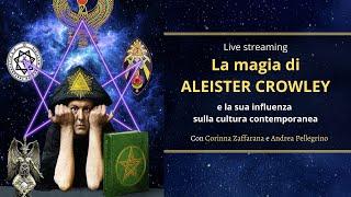 LA MAGIA DI ALEISTER CROWLEY. Corinna Zaffarana e Andrea Pellegrino