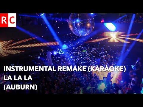 La La La  Auburn  Instrumental Remake