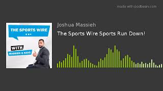 The Sports Wire Sports Run Down!