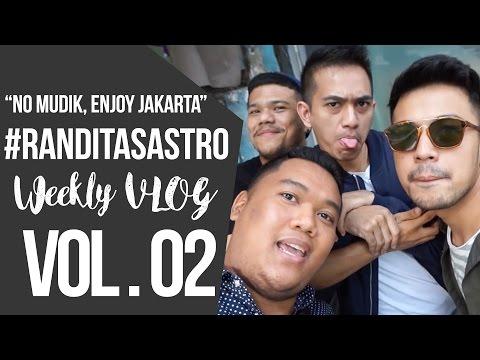 #RANDITASASTRO Weekly Vlog Vol. 02: No Mudik, Enjoy Jakarta!