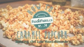 How To Make Caramel Popcorn Without Corn Syrup