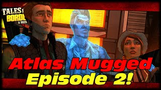 Tales From The Borderlands Episode 2 Atlas Mugged Lets Play Walkthrough With MorninAfterKill!