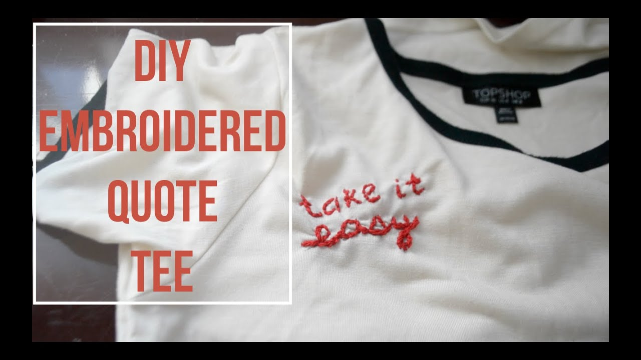 Diy Embroidered Quote T Shirt Youtube