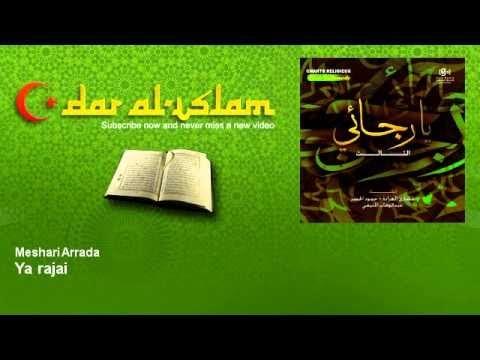 Meshari Arrada - Ya rajai - Dar al Islam