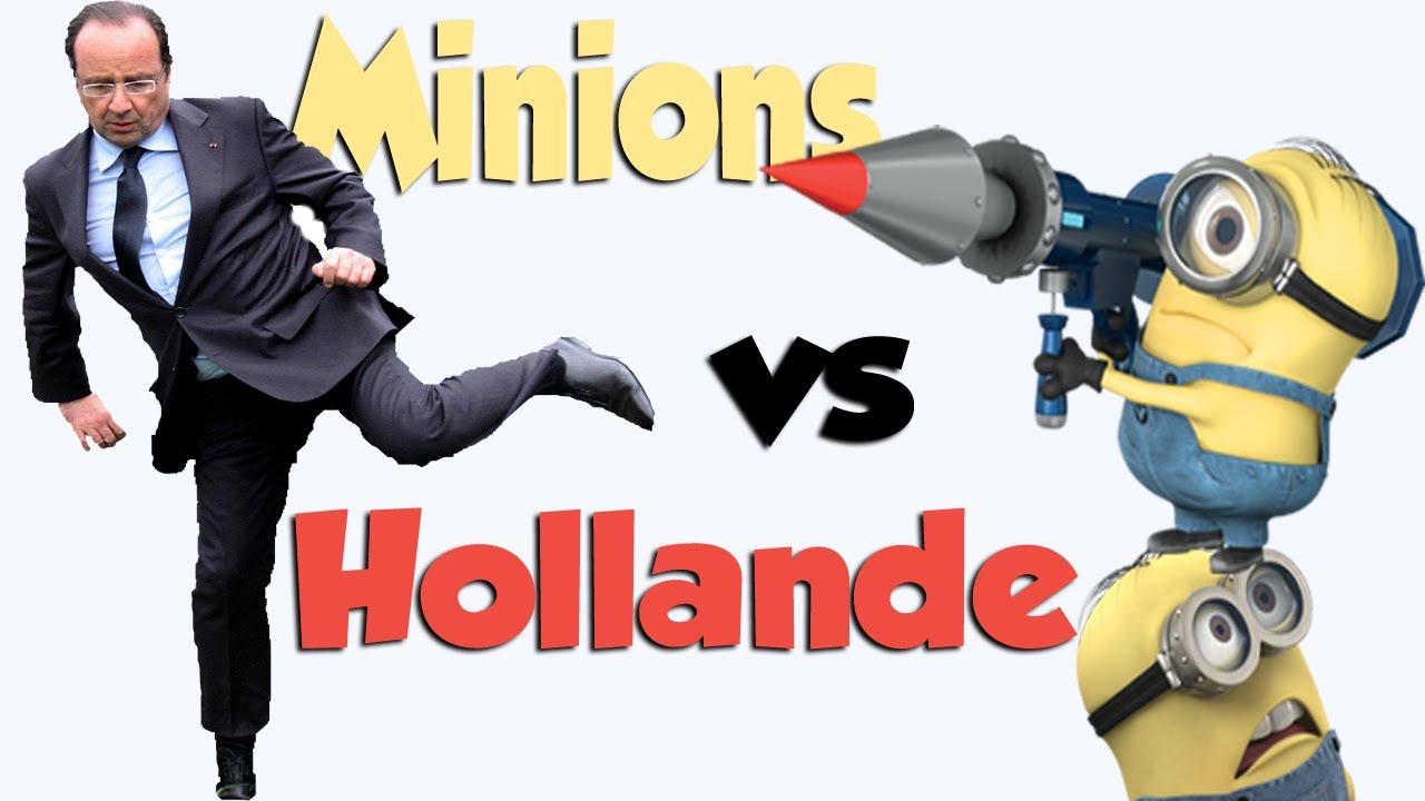 Minions Vs Hollande (la Marseillaise) - YouTube