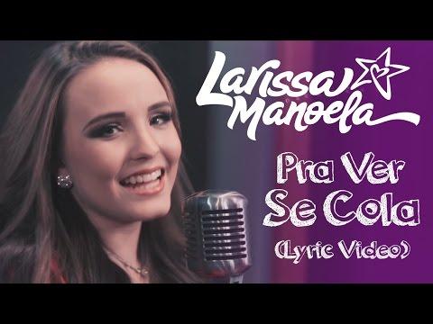 Larissa Manoela - Pra Ver Se Cola (Lyric Vídeo) - YouTube 6494e30738