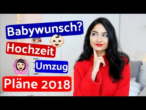 Babywunsch?, Hochzeit, Umzug, Pläne/Vorsätze 2018 - FAQ