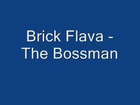 Brick Flava - The Bossman