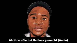 Ah Nice - Sie hat Schluss gemacht (Official Audio) prod. by Enniz