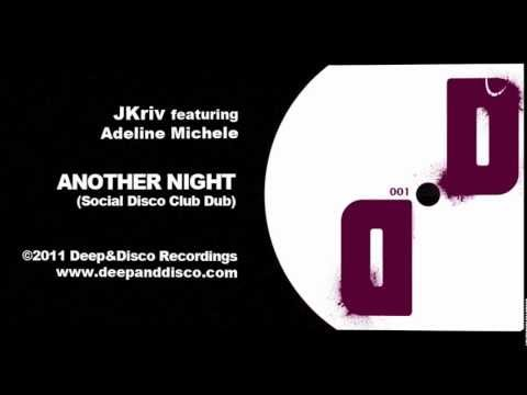 """""""Another Night (Social Disco Club Dub)"""" - JKriv featuring Adeline Michele"""