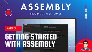 GETTING STARTED WITH ASSEMBLY