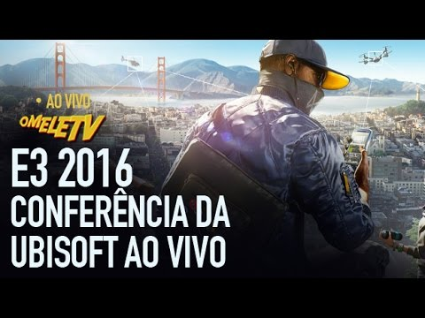 Conferência da Ubisoft na E3 2016 | OmeleTV AO VIVO