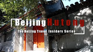 The Beijing Travel Insiders Series— Beijing Hutong