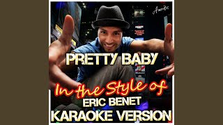 Pretty Baby (In the Style of Eric Benet) (Karaoke Version)