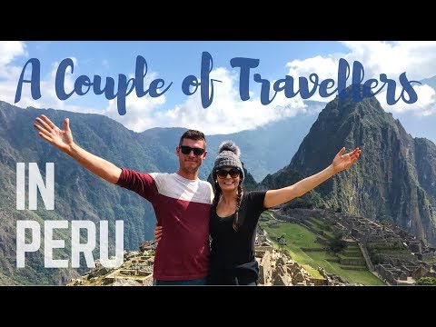 Backpacking Peru - A Couple of Travellers Episode 3