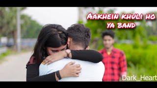 Aankhein khuli ho ya band | Mohabbatein | Cute Hot Love Story | Ft. anirban | Dark Heart