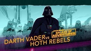 Darth Vader vs. Hoth Rebels - Crushing the Rebellion | Star Wars Galaxy of Adventures