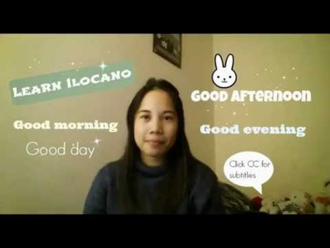 Learn Ilocano: Good Morning, Good Day, Afternoon, and Evening