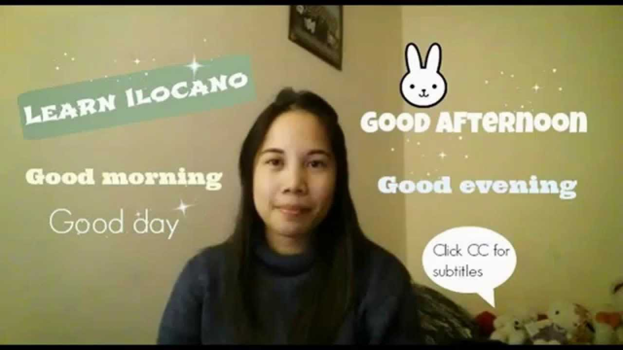 learn ilocano good morning good day afternoon and evening youtube